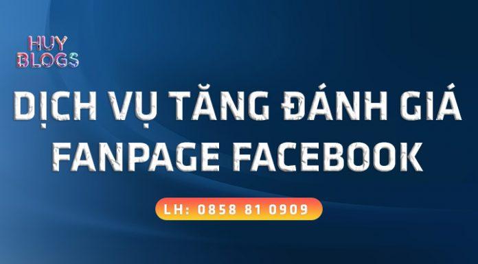 Dịch vụ tăng đánh giá fanpage Facebook uy tín tốc độ