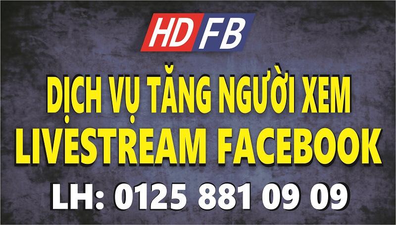 #1 Dịch Vụ Tăng Người Xem Livestream Facebook
