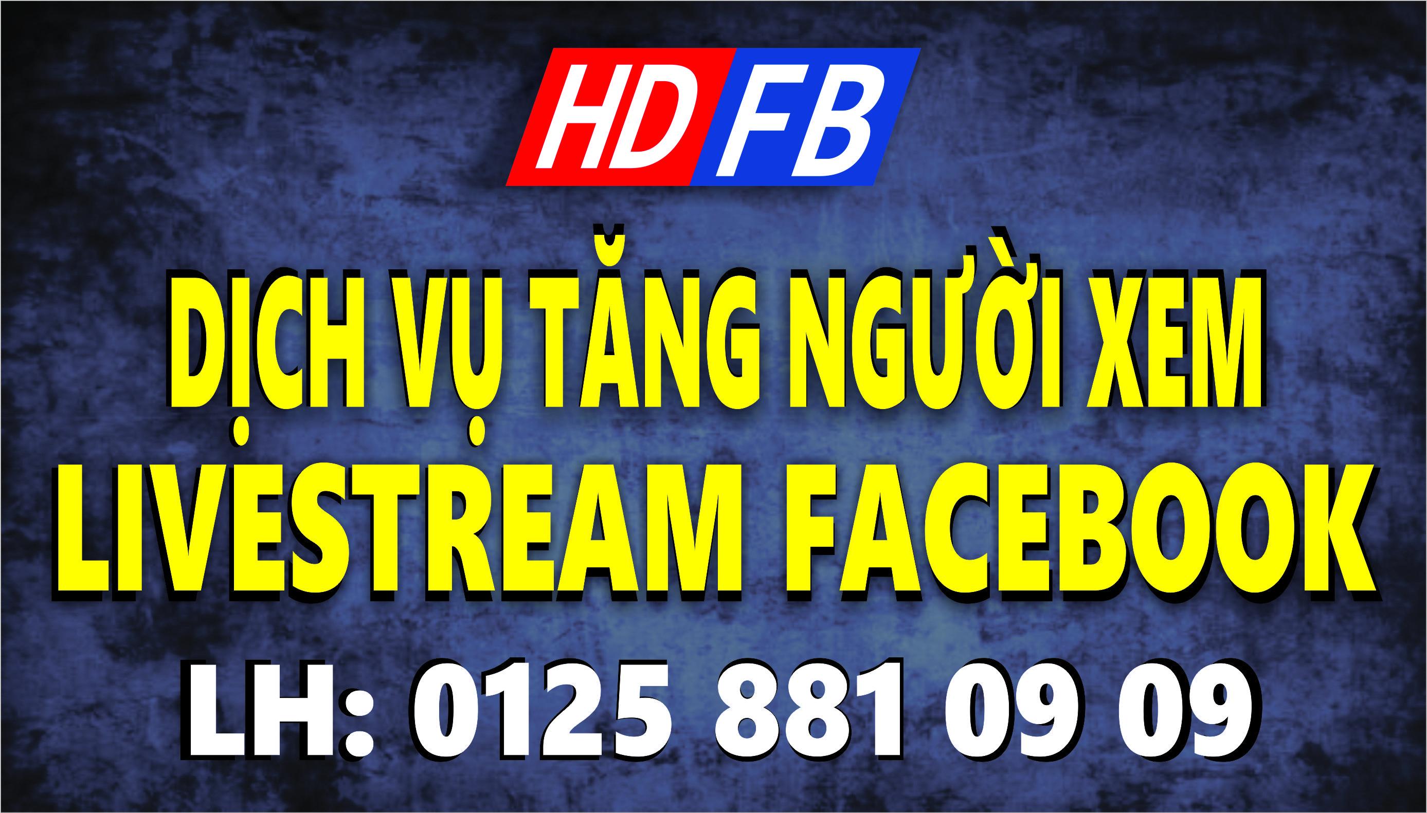 dịch vụ tăng người xem livestream facebook