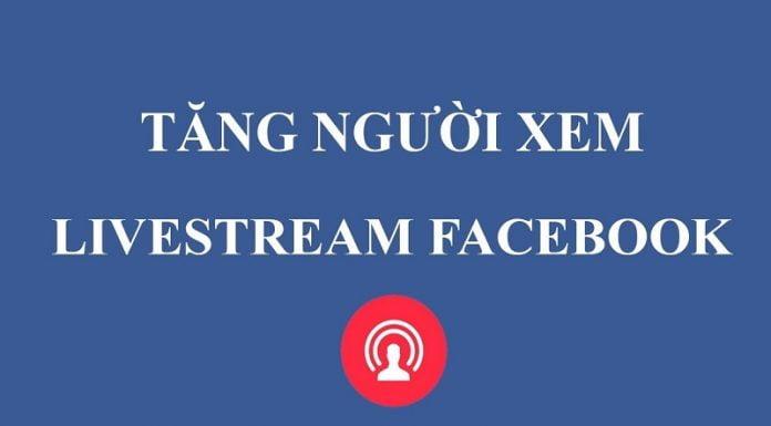 dịch vụ tăng người xem livestream