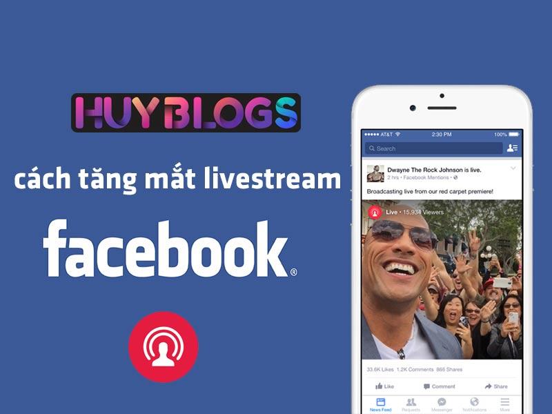 Cách tăng mắt live stream facebok hiệu quả