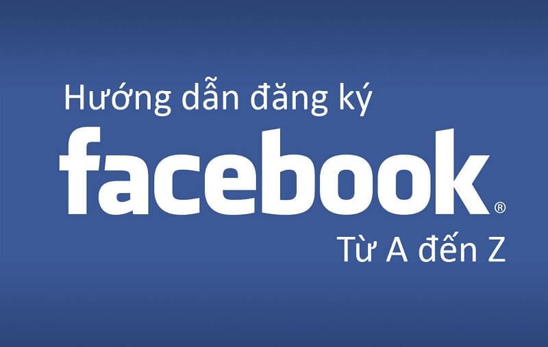 Hướng dẫn đăng ký facebook đơn giản nhất
