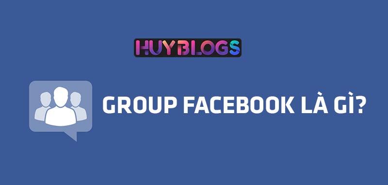 Group Facebook là gì? 3 loại nhóm facebook phổ biến