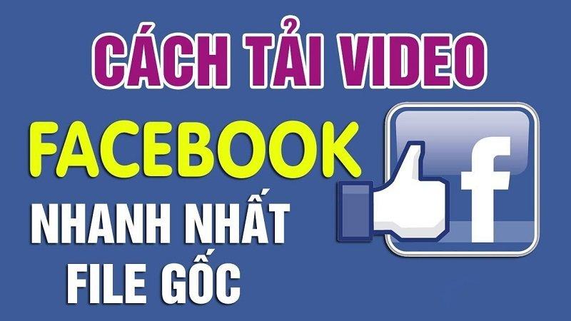 Hướng dẫn tải video Facebook đơn giản nhất