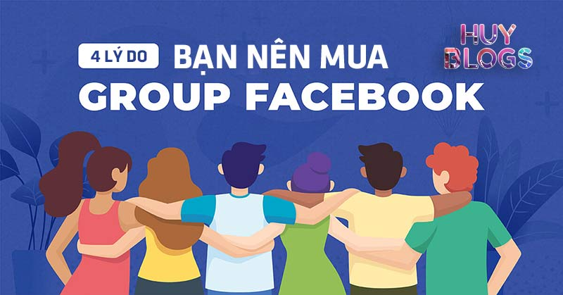 4 lý do bạn nên mua group facebook có sẵn thành viên