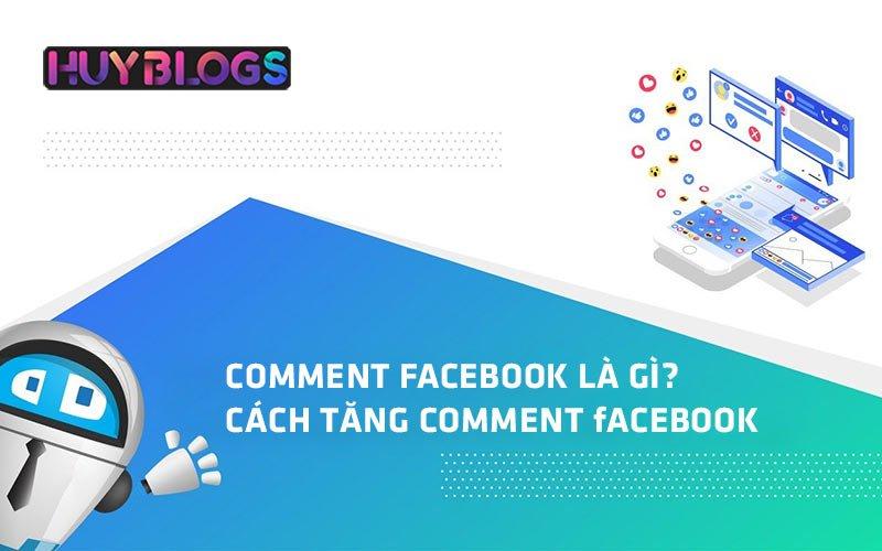 Comment Facebook gì? Cách tăng comment Facebook