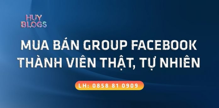 Dịch vụ mua bán group facebook tự nhiên