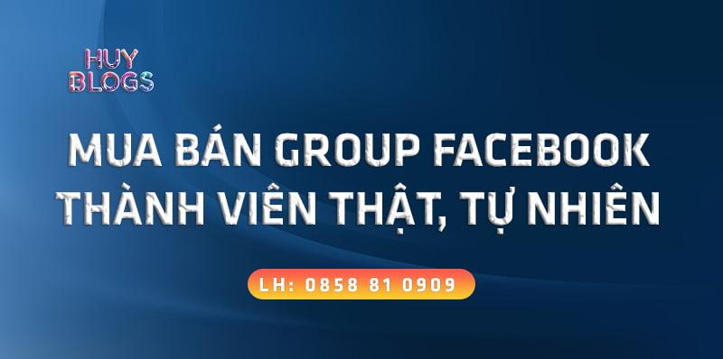 Dịch vụ mua bán group facebook tự nhiên, cung cấp nhóm Facebook số lượng lớn