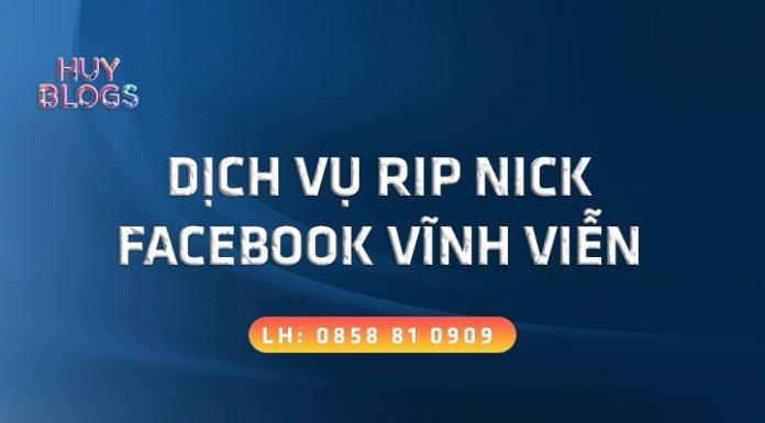 Dịch vụ rip nick facebook vĩnh viễn