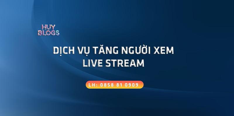 Dịch vụ tăng mắt xem livestream Facebook