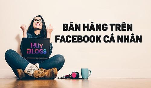 Cách bán hàng online hiệu quả trên Facebook bằng Facebook cá nhân
