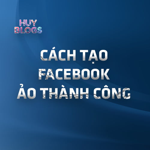 Cách tạo Facebook ảo