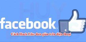 Hack like Facebook trên điện thoại Android và Iphone
