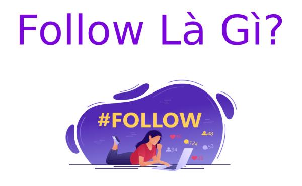 Follow là gì? Unfollow là gì?