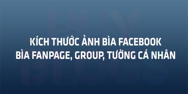 Kích thước ảnh bìa facebook, kích thước cover facebook, cover facebook size, facebook cover size, size cover facebook