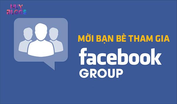 Tăng thành viên group facebook bằng cách mời bạn bè
