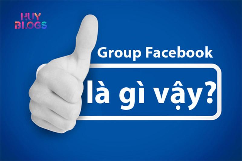 Group Facebook là gì? Những lợi ích mà group mang lại