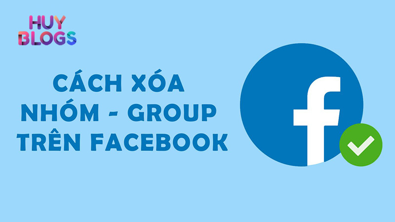 Cách xoá nhóm trên Facebook nhanh chóng
