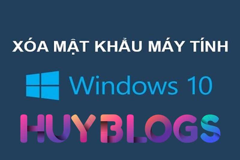 Cách Tắt Pass Win 10 - Gỡ, Xóa Mật Khẩu Windows 10